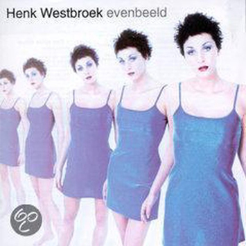 Henk Westbroek - Evenbeeld